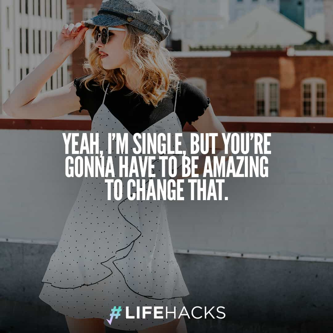 50 Great Inspirational Single And Not Looking Quotes