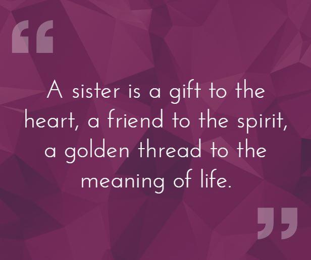 60 Sister Quotes That Will Make You Hug Your Sister Tight Custom Heart Touching Inspiring Quotes About Life